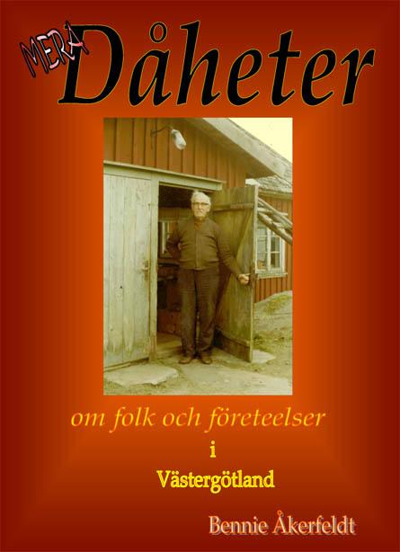 Mera Dåheter : om folk och företeelser i Västergötland av Bennie Åkerfeldt