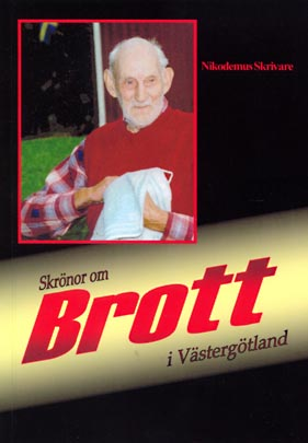 Skrönor om brott i Västergötland av Bennie Åkerfeldt